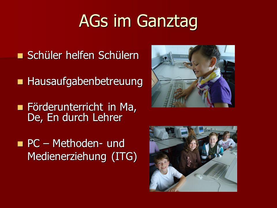 AGs im Ganztag Schüler helfen Schülern Schüler helfen Schülern Hausaufgabenbetreuung Hausaufgabenbetreuung Förderunterricht in Ma, De, En durch Lehrer