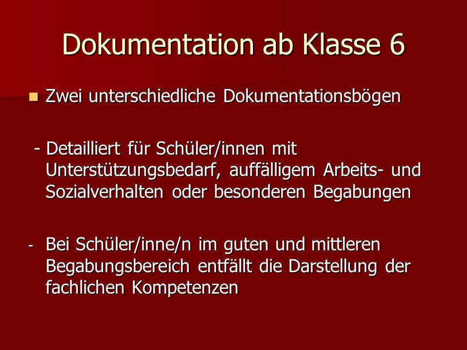 Dokumentation ab Klasse 6 Zwei unterschiedliche Dokumentationsbögen Zwei unterschiedliche Dokumentationsbögen - Detailliert für Schüler/innen mit Unte