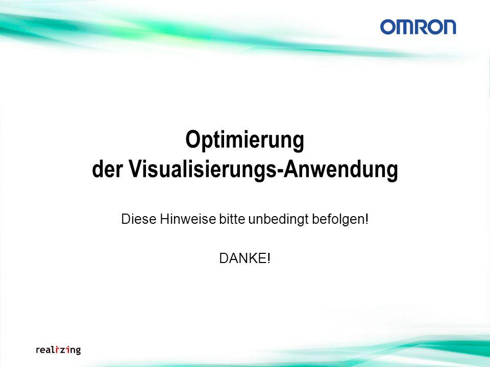 Optimierung der Visualisierungs-Anwendung Diese Hinweise bitte unbedingt befolgen! DANKE!