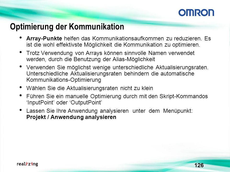 126 Optimierung der Kommunikation Array-Punkte helfen das Kommunikationsaufkommen zu reduzieren. Es ist die wohl effektivste Möglichkeit die Kommunika
