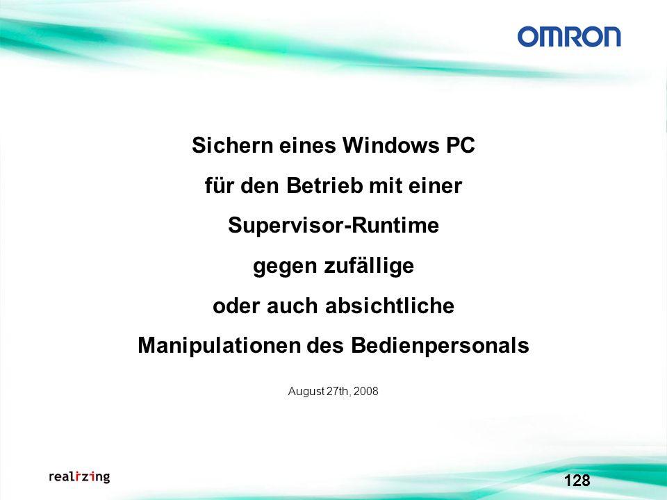 128 Sichern eines Windows PC für den Betrieb mit einer Supervisor-Runtime gegen zufällige oder auch absichtliche Manipulationen des Bedienpersonals Au
