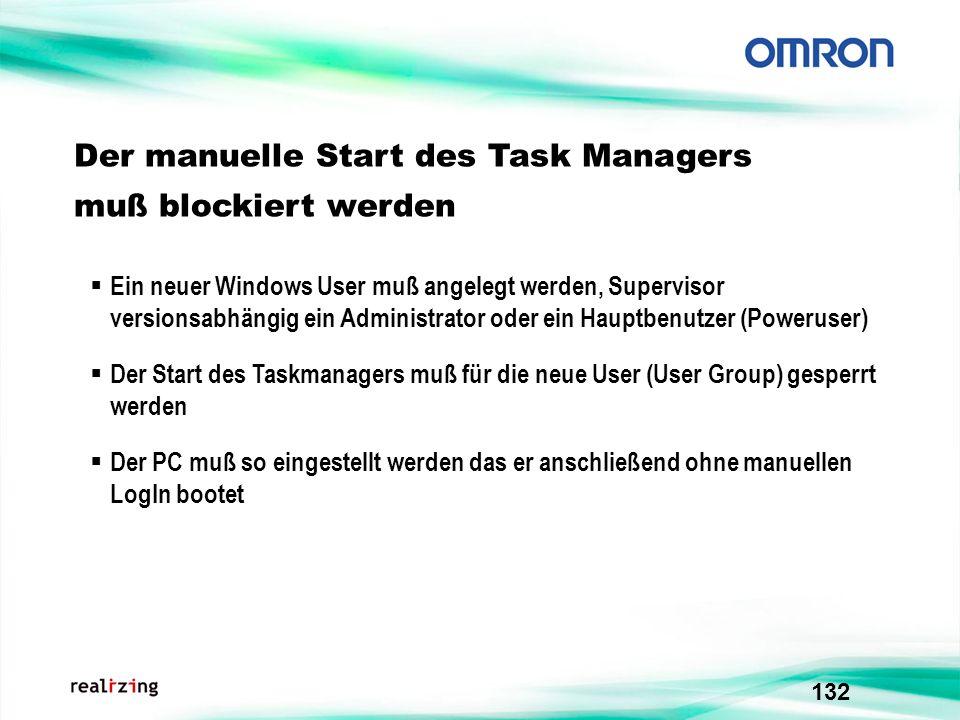 132 Der manuelle Start des Task Managers muß blockiert werden Der Start des Taskmanagers muß für die neue User (User Group) gesperrt werden Ein neuer