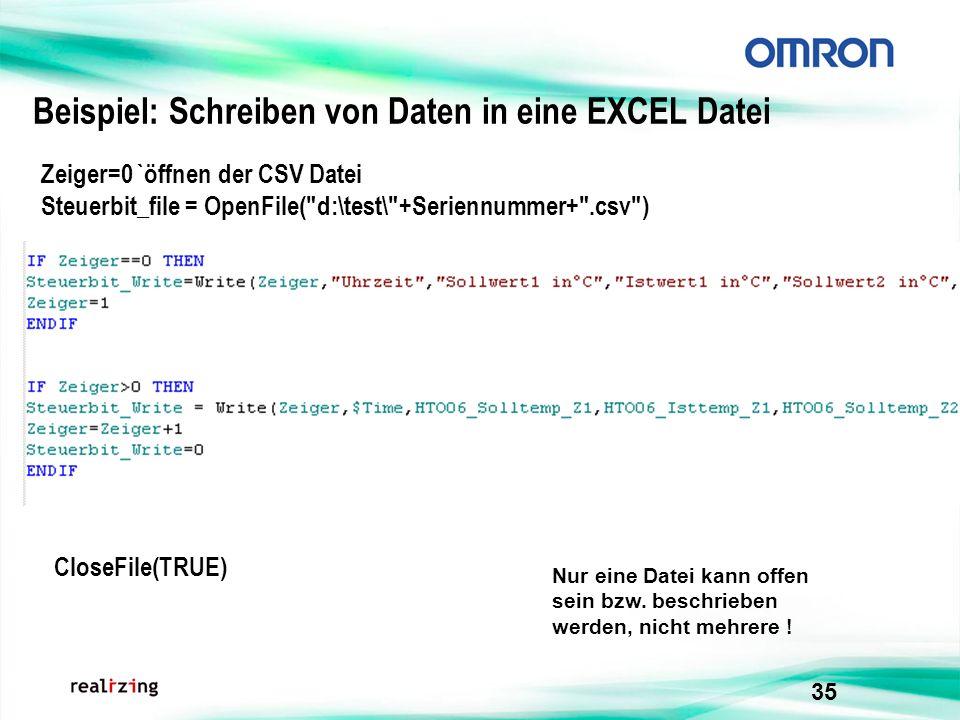35 Beispiel: Schreiben von Daten in eine EXCEL Datei Nur eine Datei kann offen sein bzw. beschrieben werden, nicht mehrere ! Zeiger=0 `öffnen der CSV