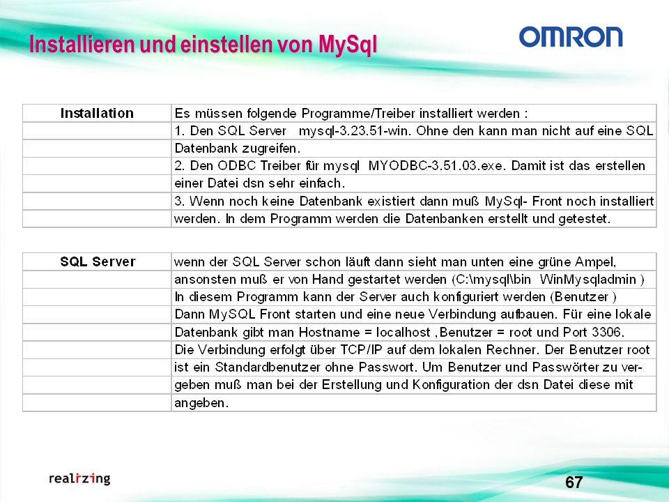 67 Installieren undeinstellenvon MySql Installieren und einstellen von MySql