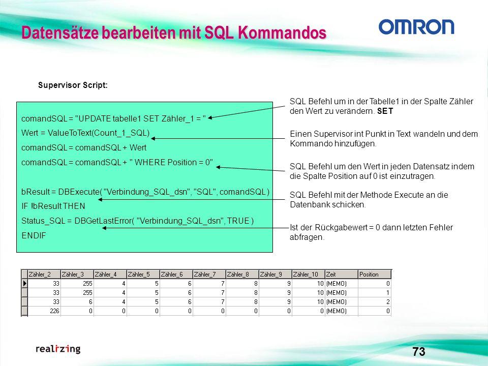 73 Datensätze bearbeiten mit SQL Kommandos Supervisor Script: comandSQL =