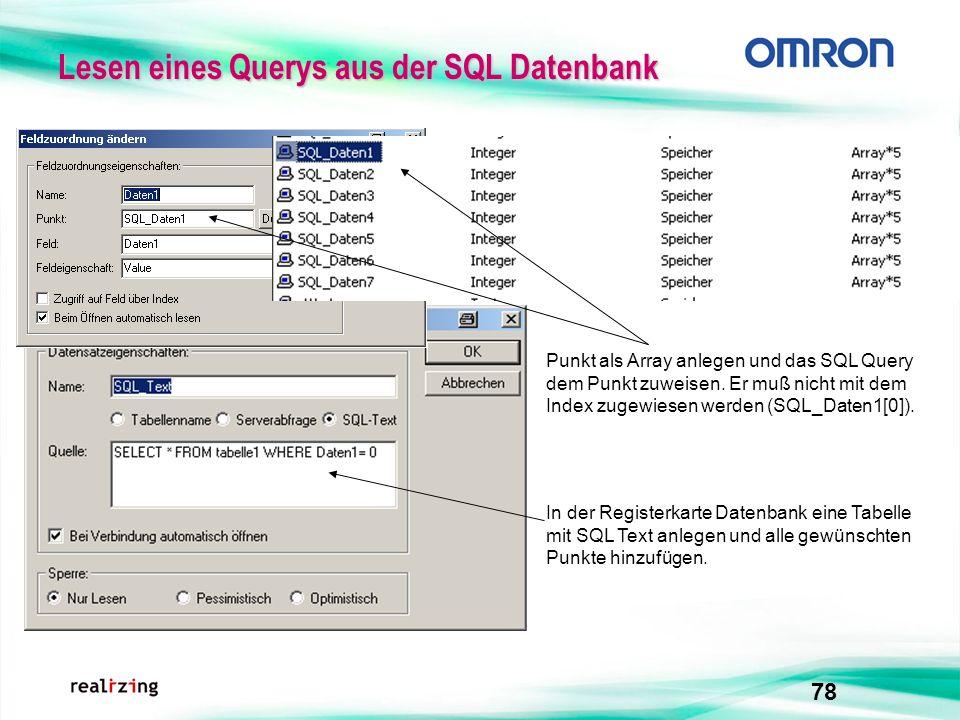 78 Leseneines Querys aus der SQL Datenbank Lesen eines Querys aus der SQL Datenbank Punkt als Array anlegen und das SQL Query dem Punkt zuweisen. Er m