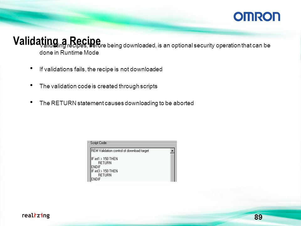 89 Validating a Recipe Validating recipes, before being downloaded, is an optional security operation that can be done in Runtime Mode If validations