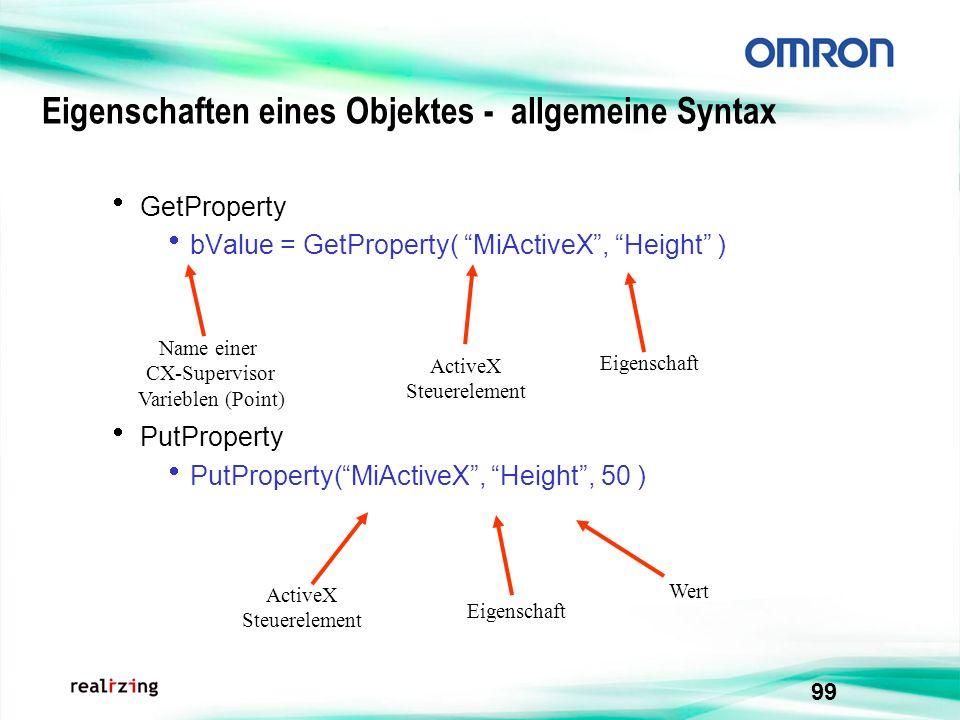 99 GetProperty bValue = GetProperty( MiActiveX, Height ) PutProperty PutProperty(MiActiveX, Height, 50 ) Eigenschaften eines Objektes - allgemeine Syn