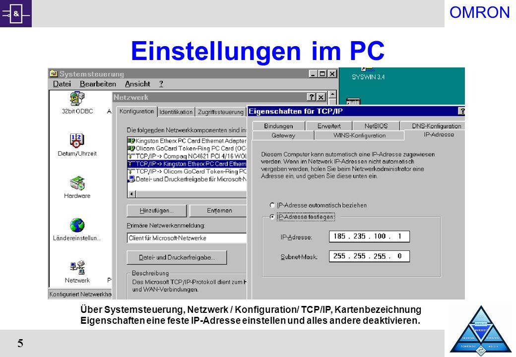 OMRON 5 Einstellungen im PC Über Systemsteuerung, Netzwerk / Konfiguration/ TCP/IP, Kartenbezeichnung Eigenschaften eine feste IP-Adresse einstellen u
