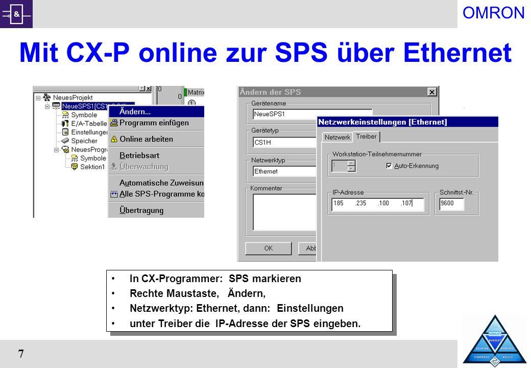 OMRON 7 Mit CX-P online zur SPS über Ethernet In CX-Programmer: SPS markieren Rechte Maustaste, Ändern, Netzwerktyp: Ethernet, dann: Einstellungen unt