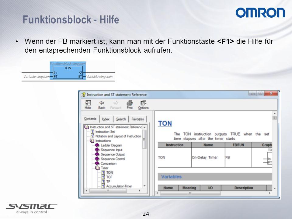 24 Funktionsblock - Hilfe Wenn der FB markiert ist, kann man mit der Funktionstaste die Hilfe für den entsprechenden Funktionsblock aufrufen: