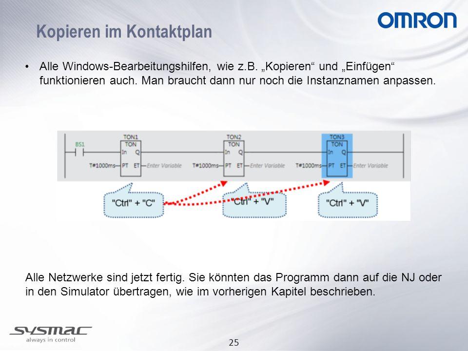 25 Kopieren im Kontaktplan Alle Windows-Bearbeitungshilfen, wie z.B. Kopieren und Einfügen funktionieren auch. Man braucht dann nur noch die Instanzna