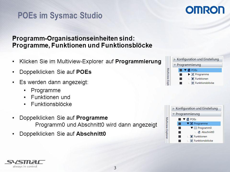 3 POEs im Sysmac Studio Programm-Organisationseinheiten sind: Programme, Funktionen und Funktionsblöcke Klicken Sie im Multiview-Explorer auf Programm