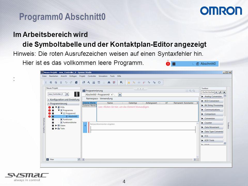 4 Programm0 Abschnitt0 Im Arbeitsbereich wird die Symboltabelle und der Kontaktplan-Editor angezeigt Hinweis: Die roten Ausrufezeichen weisen auf eine