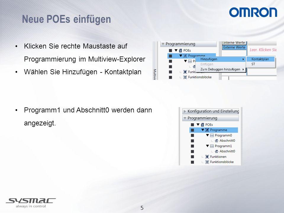 5 Neue POEs einfügen Klicken Sie rechte Maustaste auf Programmierung im Multiview-Explorer Wählen Sie Hinzufügen - Kontaktplan Programm1 und Abschnitt