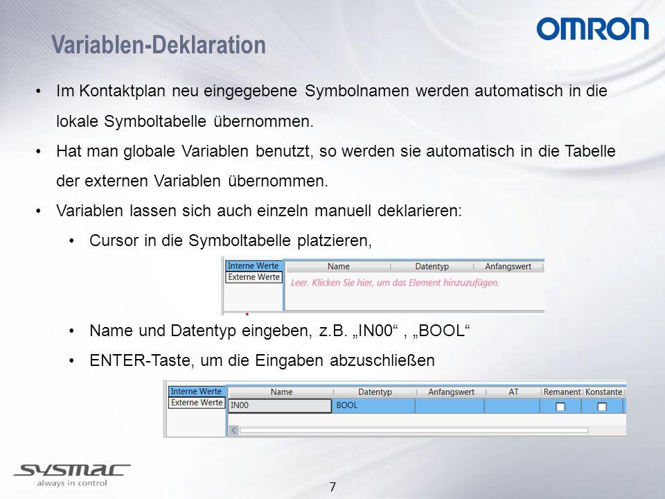 7 Variablen-Deklaration Im Kontaktplan neu eingegebene Symbolnamen werden automatisch in die lokale Symboltabelle übernommen. Hat man globale Variable