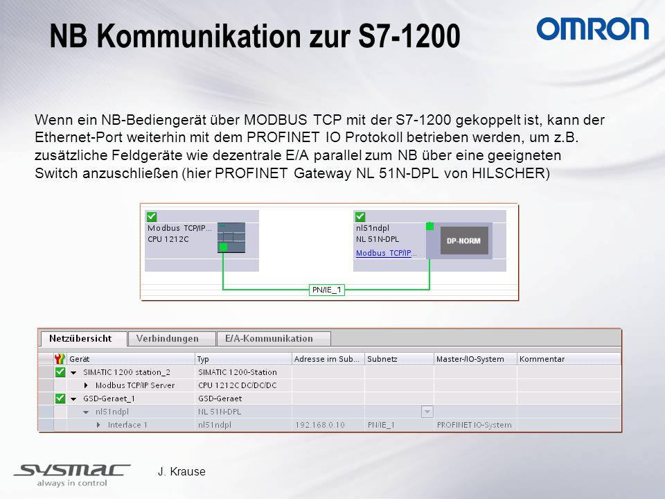 J. Krause Wenn ein NB-Bediengerät über MODBUS TCP mit der S7-1200 gekoppelt ist, kann der Ethernet-Port weiterhin mit dem PROFINET IO Protokoll betrie