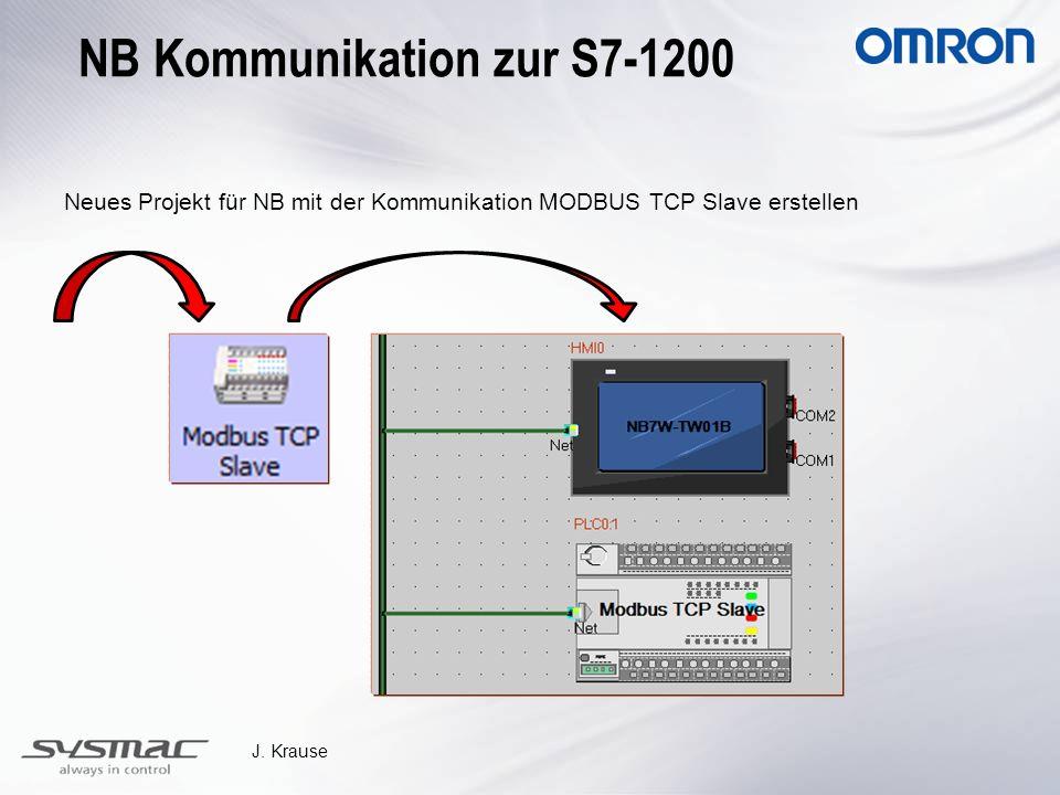 J. Krause Neues Projekt für NB mit der Kommunikation MODBUS TCP Slave erstellen NB Kommunikation zur S7-1200