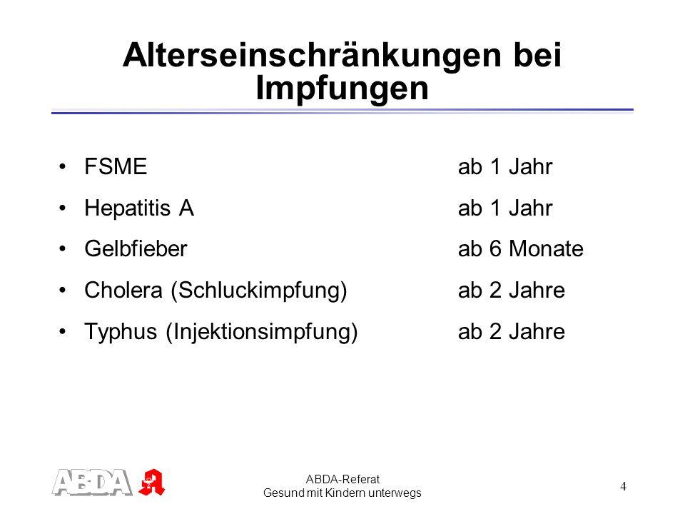 ABDA-Referat Gesund mit Kindern unterwegs 5 Reiseapotheke Dauermedikamente Arzneimittel gegen mögliche Gesundheitsstörungen Pflaster und Verbandmaterial Transport Lagerung (Temperatur, Lagerungsort)