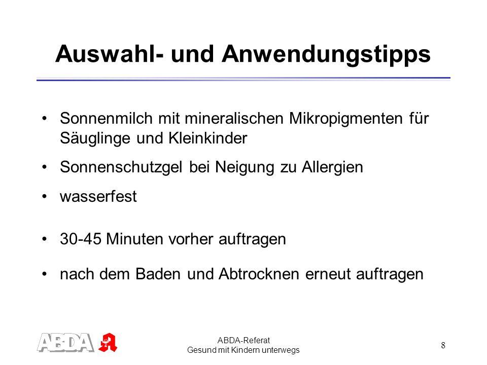 ABDA-Referat Gesund mit Kindern unterwegs 9 Welcher Lichtschutzfaktor.