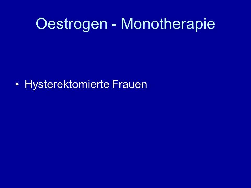 Oestrogen - Monotherapie Hysterektomierte Frauen