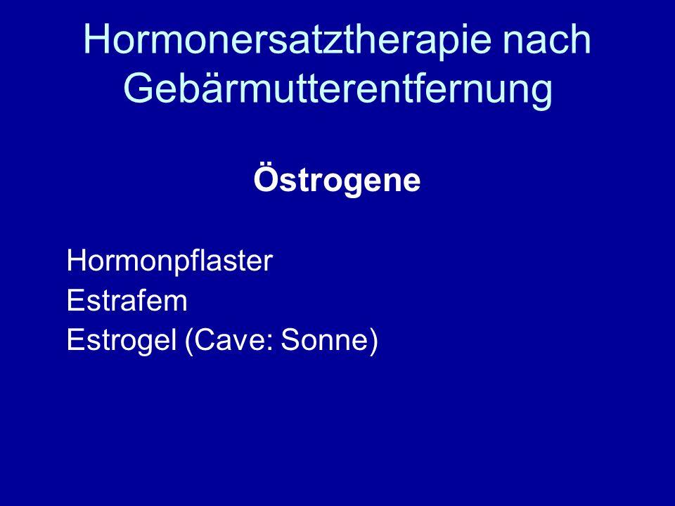 Hormonersatztherapie nach Gebärmutterentfernung Östrogene Hormonpflaster Estrafem Estrogel (Cave: Sonne)