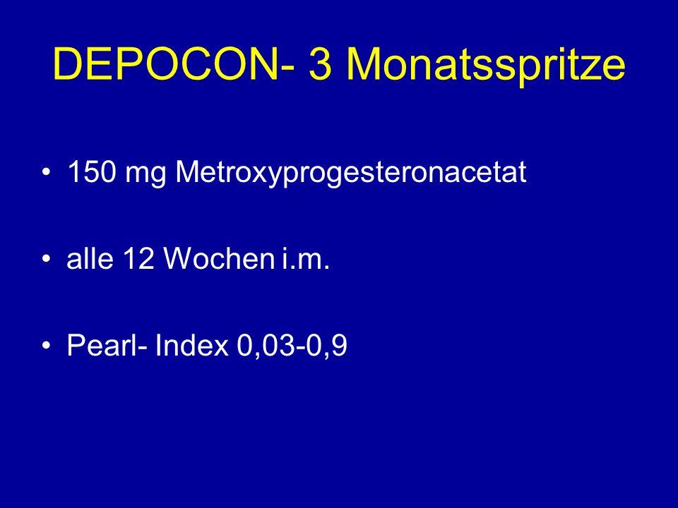 DEPOCON- 3 Monatsspritze 150 mg Metroxyprogesteronacetat alle 12 Wochen i.m. Pearl- Index 0,03-0,9