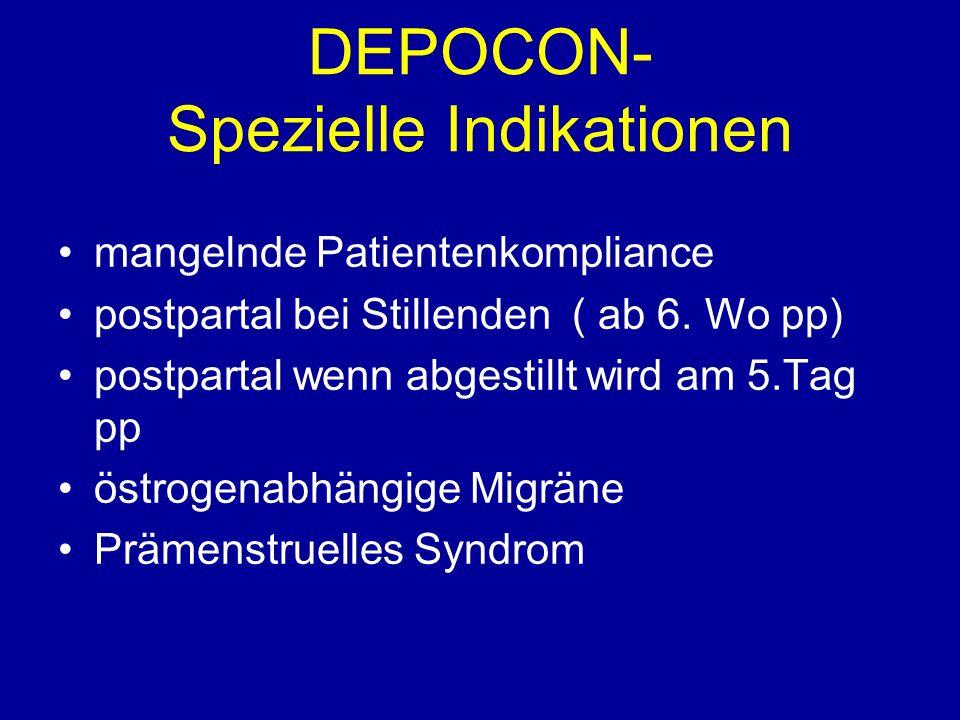 DEPOCON- Spezielle Indikationen mangelnde Patientenkompliance postpartal bei Stillenden ( ab 6.