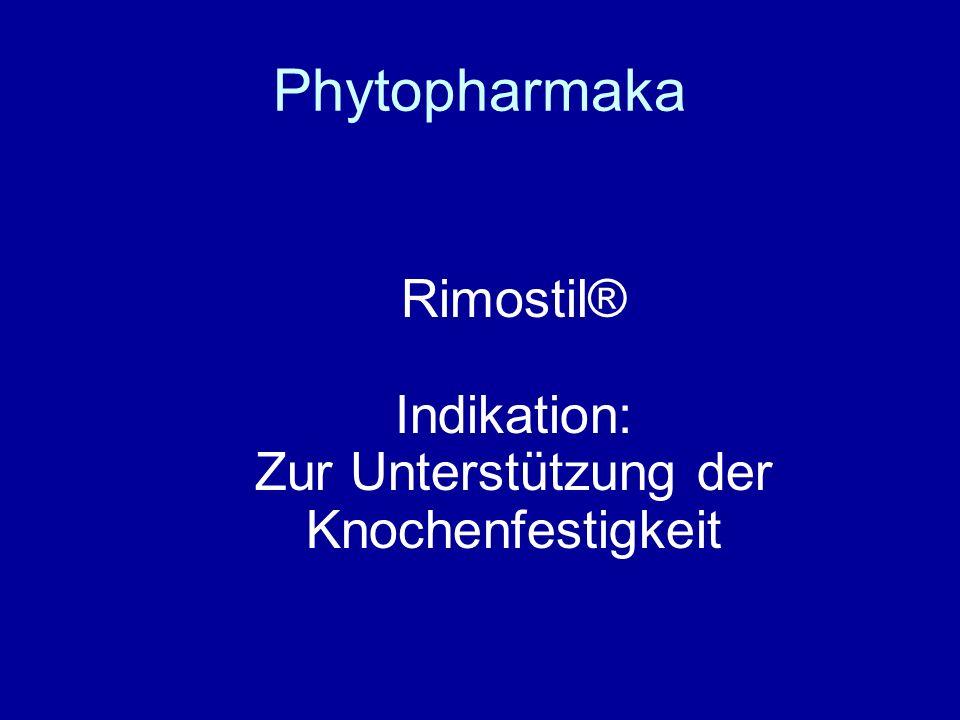 Phytopharmaka Rimostil® Indikation: Zur Unterstützung der Knochenfestigkeit