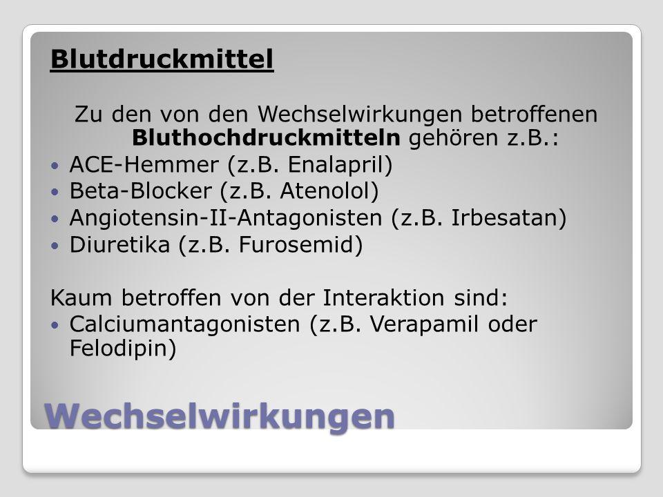 Wechselwirkungen Blutdruckmittel Zu den von den Wechselwirkungen betroffenen Bluthochdruckmitteln gehören z.B.: ACE-Hemmer (z.B.