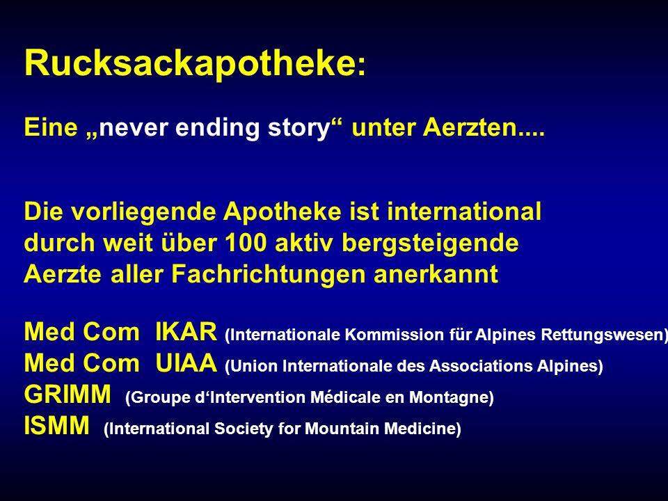 Rucksackapotheke : Eine never ending story unter Aerzten.... Die vorliegende Apotheke ist international durch weit über 100 aktiv bergsteigende Aerzte
