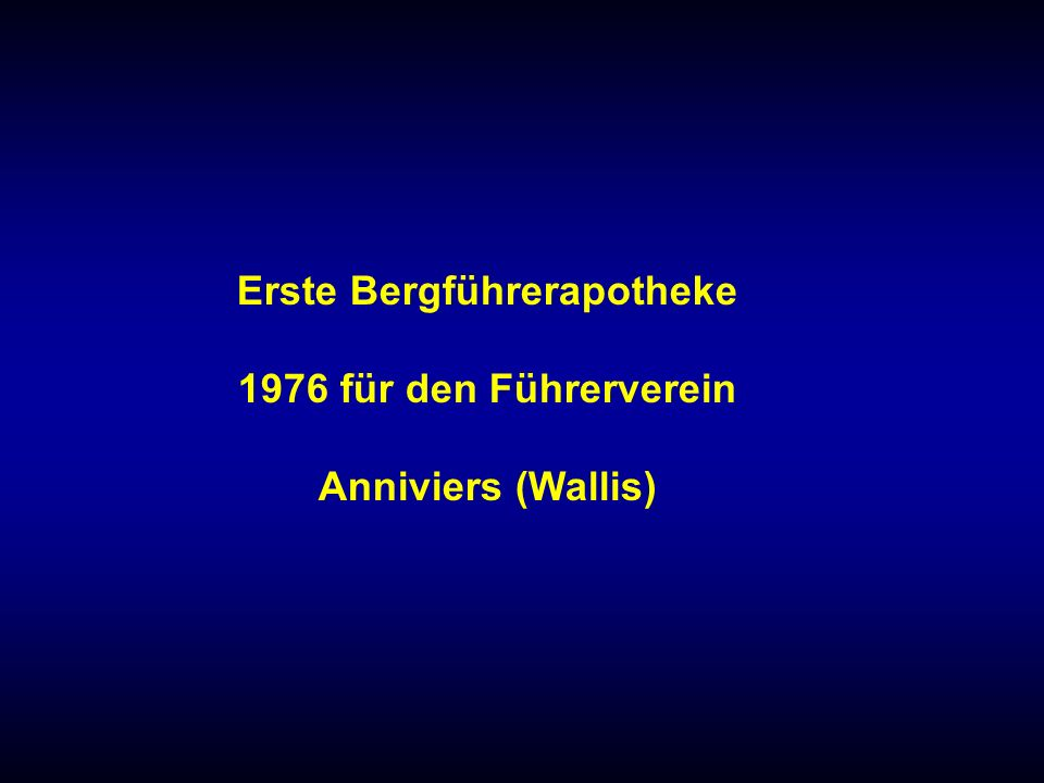 Erste Bergführerapotheke 1976 für den Führerverein Anniviers (Wallis)