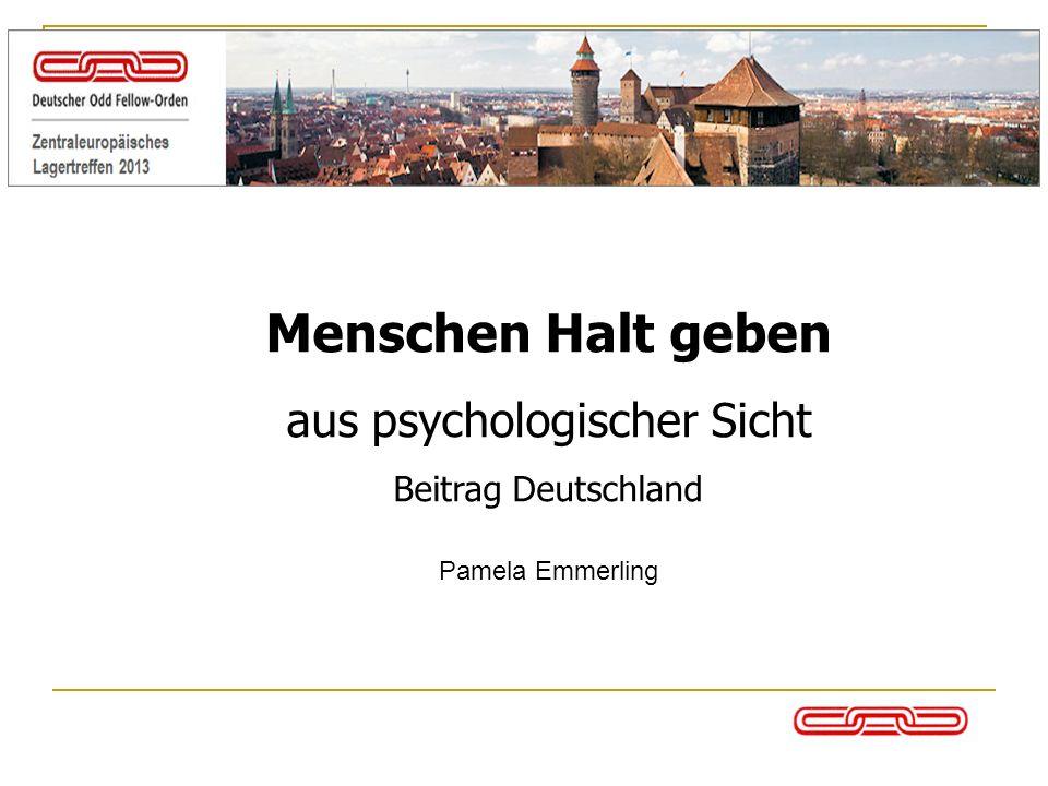Menschen halt geben Aus psychologischer Sicht Beitrag Deutschland Menschen Halt geben aus psychologischer Sicht Beitrag Deutschland Pamela Emmerling