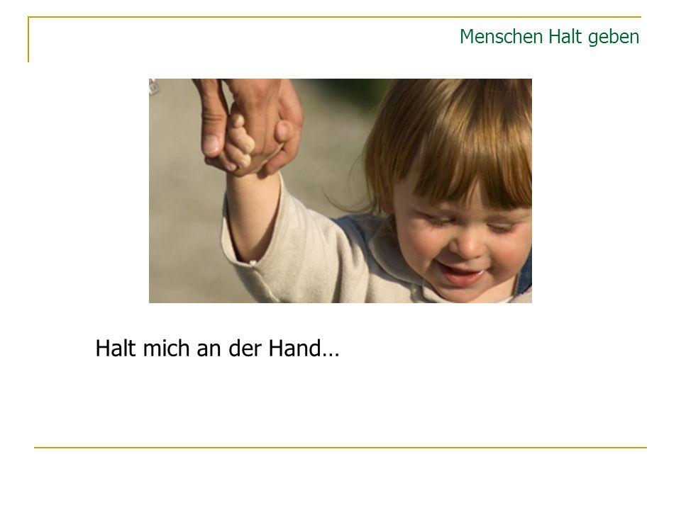 Menschen Halt geben Halt mich an der Hand…