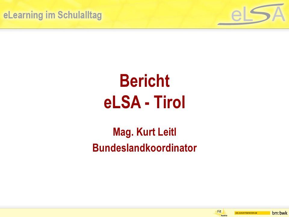 Bericht eLSA - Tirol Mag. Kurt Leitl Bundeslandkoordinator