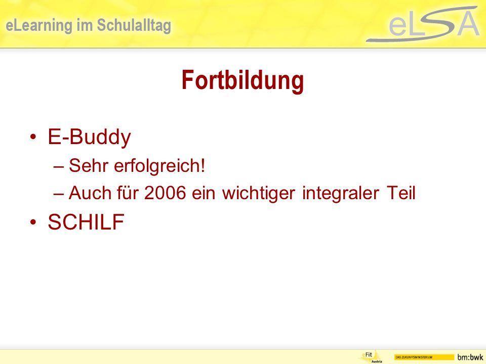 Fortbildung E-Buddy –Sehr erfolgreich! –Auch für 2006 ein wichtiger integraler Teil SCHILF
