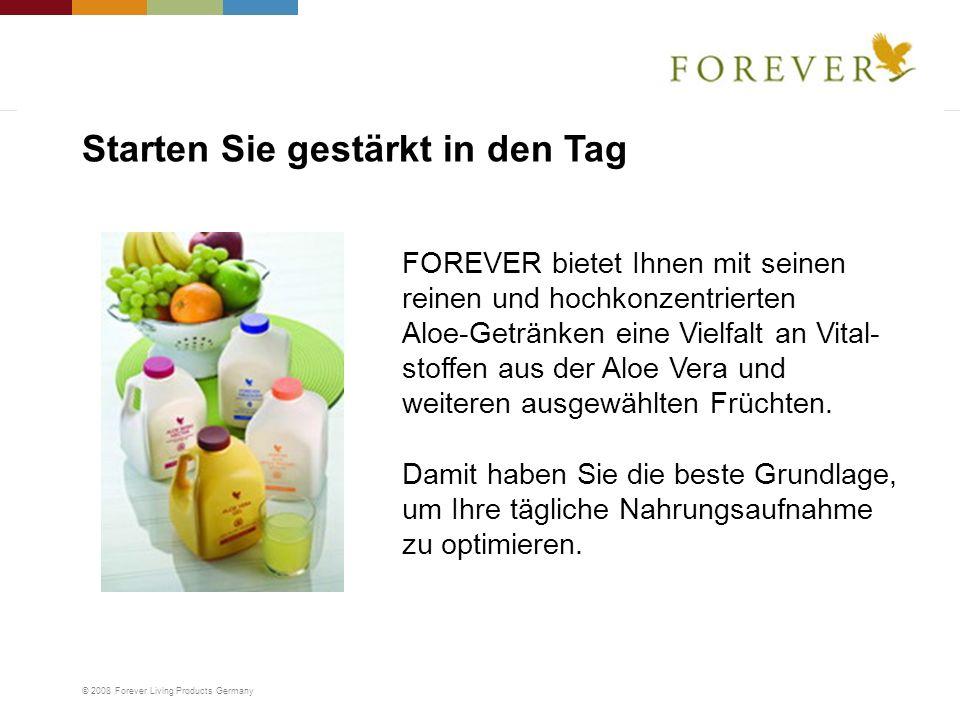© 2008 Forever Living Products Germany FOREVER bietet Ihnen mit seinen reinen und hochkonzentrierten Aloe-Getränken eine Vielfalt an Vital- stoffen au