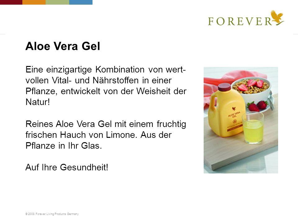 © 2008 Forever Living Products Germany Eine einzigartige Kombination von wert- vollen Vital- und Nährstoffen in einer Pflanze, entwickelt von der Weis