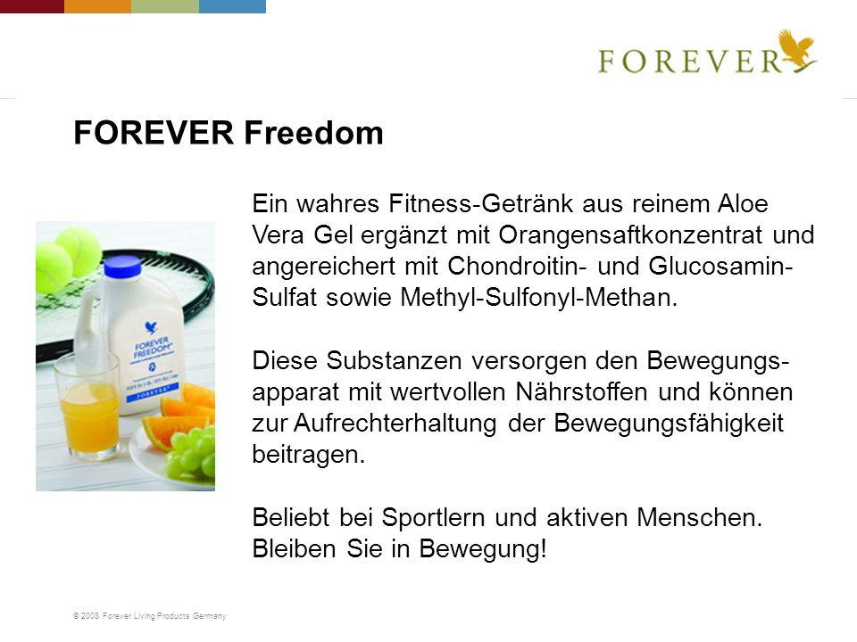 © 2008 Forever Living Products Germany Ein wahres Fitness-Getränk aus reinem Aloe Vera Gel ergänzt mit Orangensaftkonzentrat und angereichert mit Chon