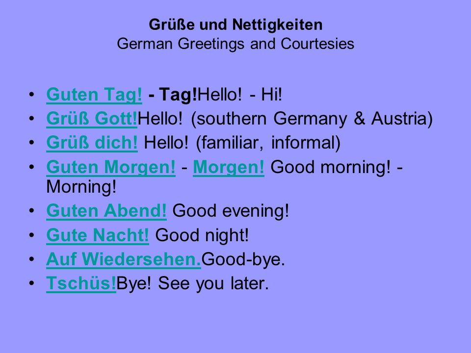 Grüße und Nettigkeiten German Greetings and Courtesies Guten Tag.