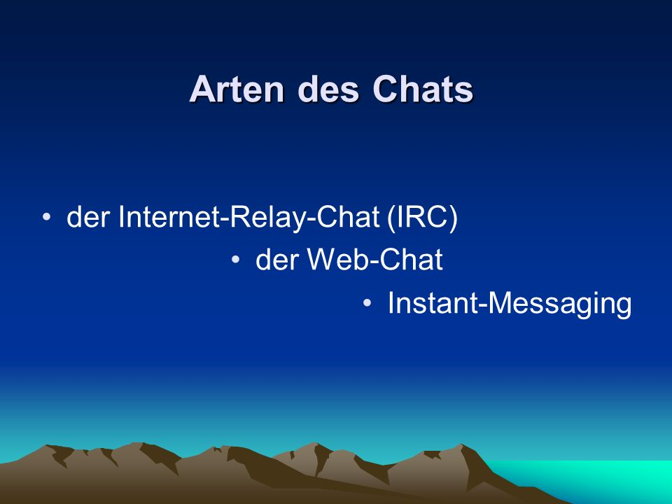 Arten des Chats der Internet-Relay-Chat (IRC) der Web-Chat Instant-Messaging