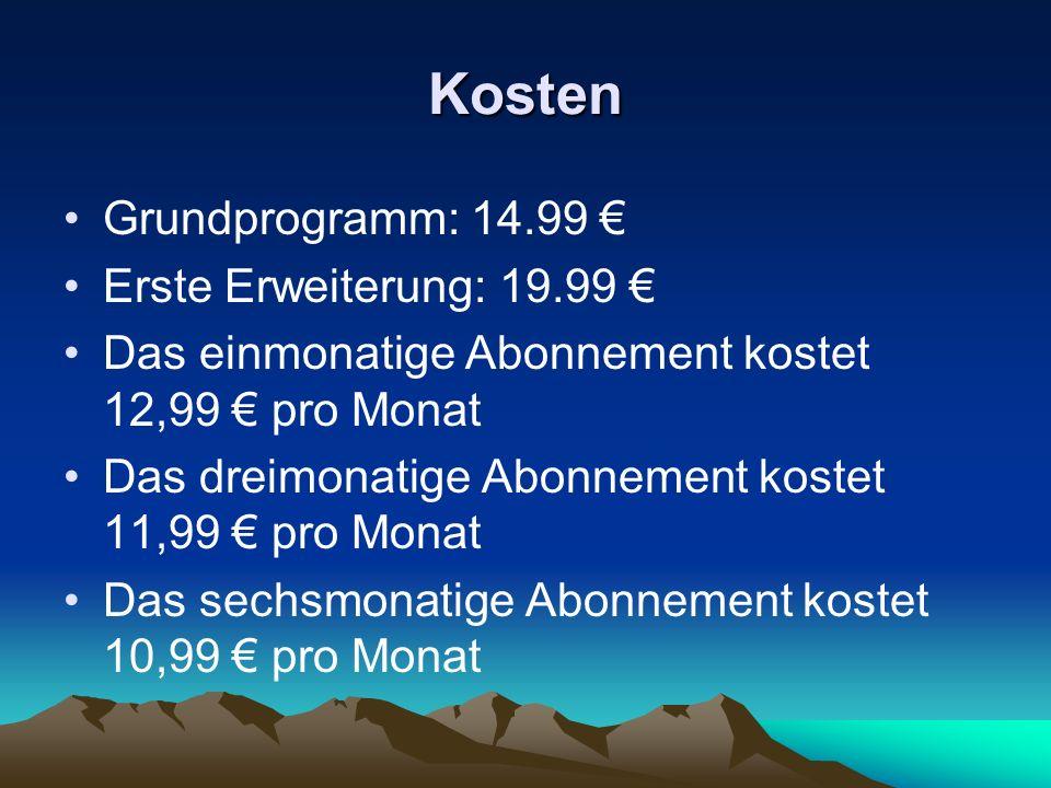 Kosten Grundprogramm: 14.99 Erste Erweiterung: 19.99 Das einmonatige Abonnement kostet 12,99 pro Monat Das dreimonatige Abonnement kostet 11,99 pro Mo