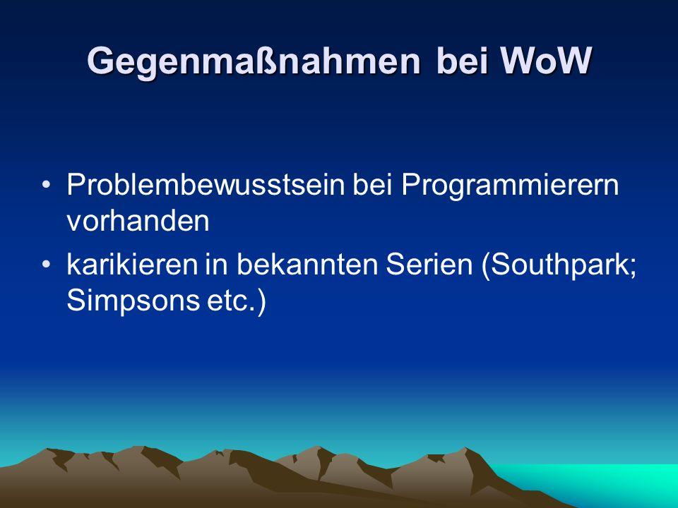 Gegenmaßnahmen bei WoW Problembewusstsein bei Programmierern vorhanden karikieren in bekannten Serien (Southpark; Simpsons etc.)