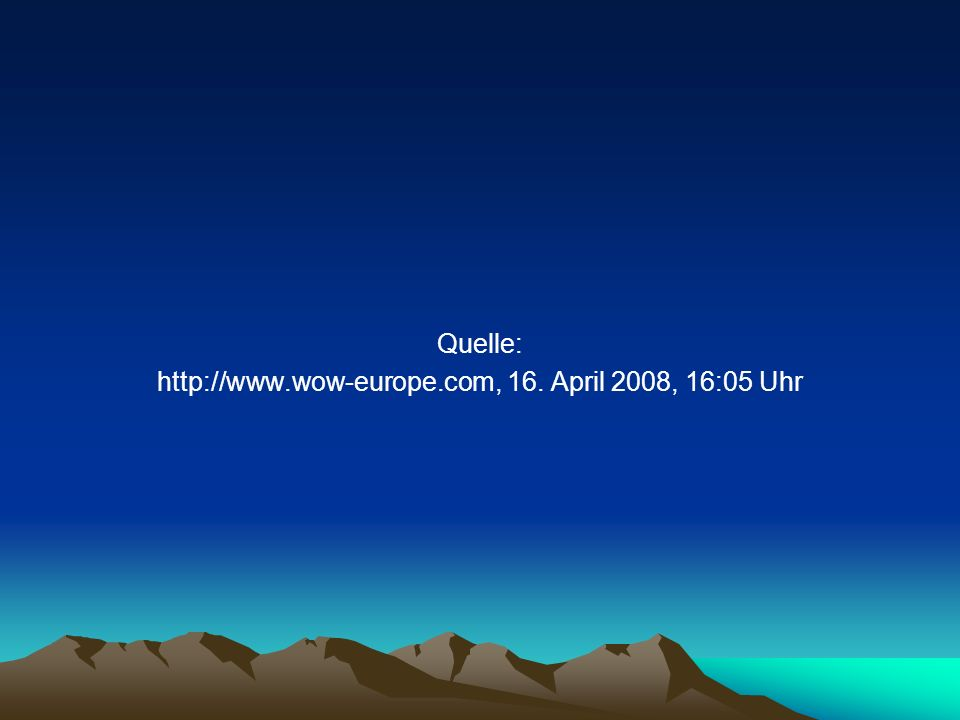Quelle: http://www.wow-europe.com, 16. April 2008, 16:05 Uhr