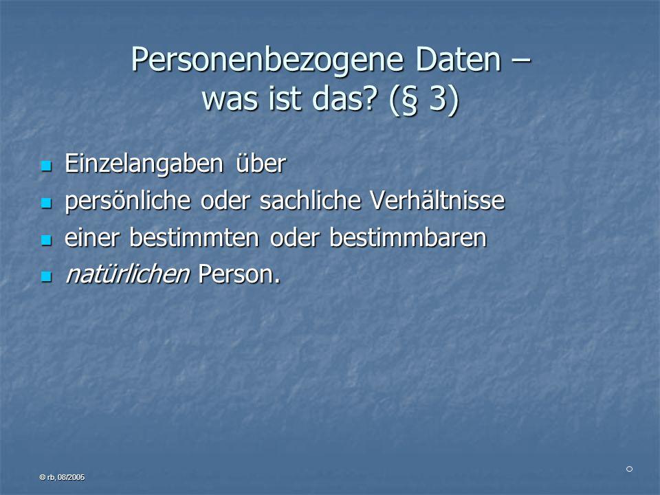 © rb, 08/2005 personenbezogener Daten.Automatisierte Verarbeitung ist gem.