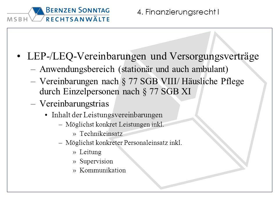 4. Finanzierungsrecht I LEP-/LEQ-Vereinbarungen und Versorgungsverträge –Anwendungsbereich (stationär und auch ambulant) –Vereinbarungen nach § 77 SGB