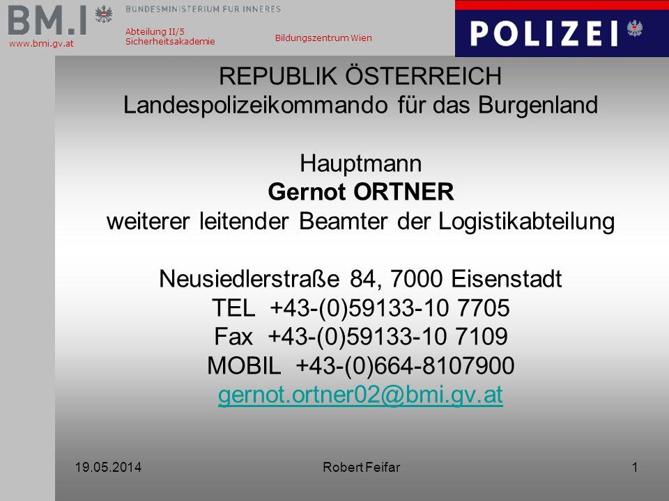 Abteilung II/5 Sicherheitsakademie www.bmi.gv.at Bildungszentrum Wien REPUBLIK ÖSTERREICH Landespolizeikommando für das Burgenland Hauptmann Gernot OR