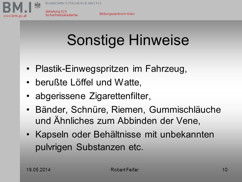 Abteilung II/5 Sicherheitsakademie www.bmi.gv.at Bildungszentrum Wien Sonstige Hinweise Plastik-Einwegspritzen im Fahrzeug, berußte Löffel und Watte,