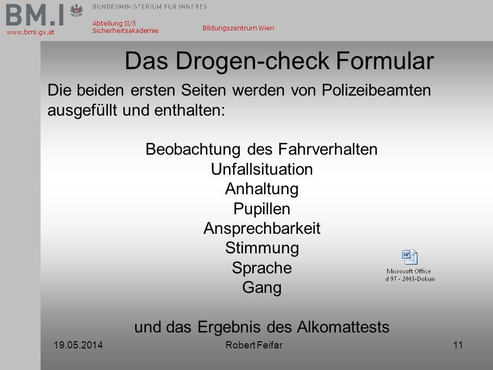 Abteilung II/5 Sicherheitsakademie www.bmi.gv.at Bildungszentrum Wien 19.05.2014Robert Feifar11 Die beiden ersten Seiten werden von Polizeibeamten aus