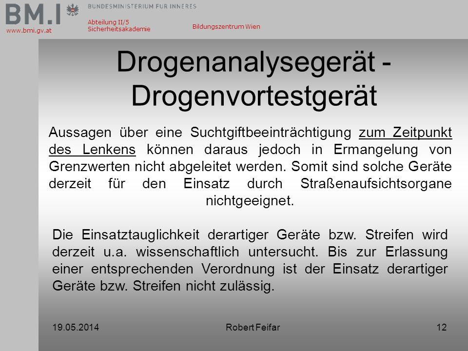 Abteilung II/5 Sicherheitsakademie www.bmi.gv.at Bildungszentrum Wien Drogenanalysegerät - Drogenvortestgerät Aussagen über eine Suchtgiftbeeinträchti